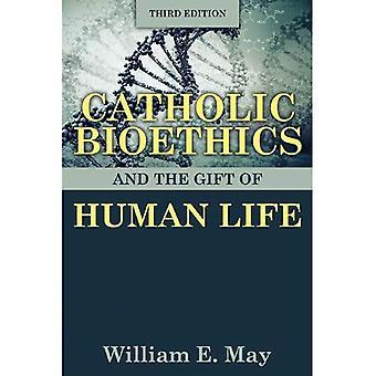 Katolska bioetik och mänskliga livets gåva
