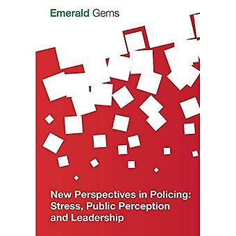 New Perspectives in Policing: Stress, Public Perception and Leadership (Emerald Gems)