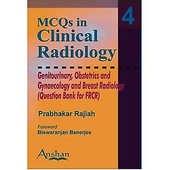 MCQs in Clinical Radiology: Genitourinary, Obstetrics and Gynaecology and Breast Radiology