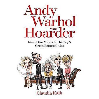 Andy Warhol war ein Schatzbildner: in den Köpfen der großen Persönlichkeiten der Geschichte