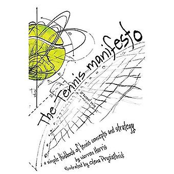 The Tennis Manifesto: A Simple Thinkbook of Tennis Concepts and Strategy