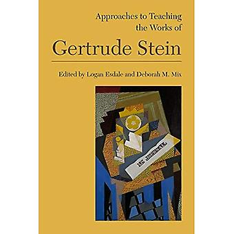 Approaches to Teaching the Works of Gertrude Stein (Approaches to Teaching World Literature S.)
