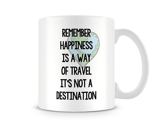 Happiness Way Of Travel Not Destination Mug