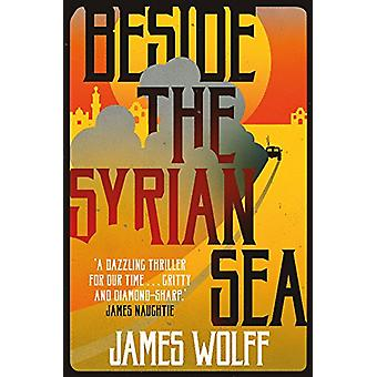 Beside the Syrian Sea by James Wolff - 9781912242139 Book