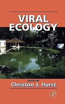 Viral Ecology by Hurst & Christon J.
