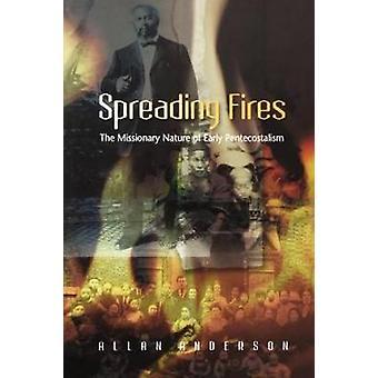 Verspreiding van branden het missionaire karakter van vroege Pinksterbeweging door Anderson & Allan