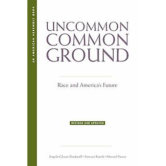 Uncommon Common Ground Race and Americas Future Revised Updated by Blackwell & Angela Glover
