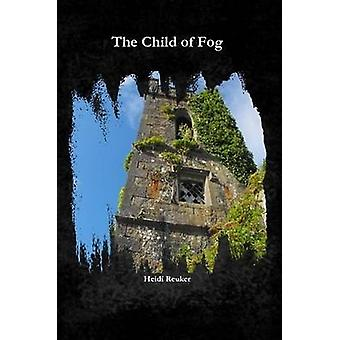 The Child of Fog by Reuker & Heidi