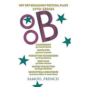 Off Off Broadway Festival Plays 37th Series by Bonds & Rachel