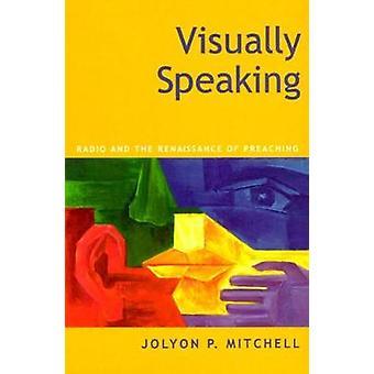 Visivamente parlando Radio e la rinascita della predicazione di P. Mitchell & Jolyon