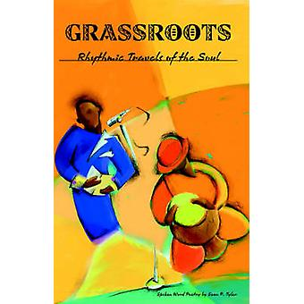 Grassroots Rhythmic Travels of the Soul by Tyler & Sean P.