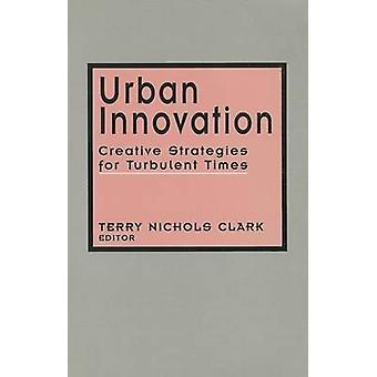 Estratégias criativas de inovação urbana para tempos turbulentos por Clark & Terry Nichols