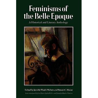 Feminismos da Belle Epoque A antologia histórica e literária por WaeltiWalters & Jennifer