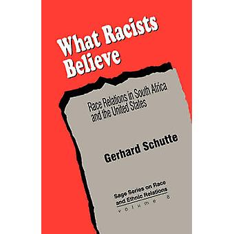 What Racists Believe Race Relations in South Africa and the United States by Schutte & Gerhard