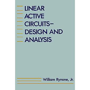 Linear Active Circuits Design and Analysis by Rynone & William
