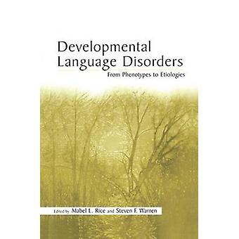 Utvecklingsmässiga språkstörning från fenotyper till etiologier av ris & Mabel L.