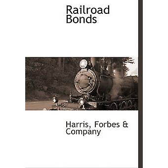 Railroad Bonds by Harris & Forbes & Company