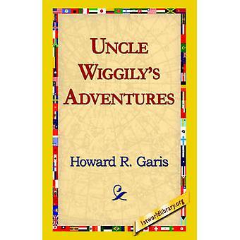 Uncle Wiggilys Adventures by Garis & Howard R.