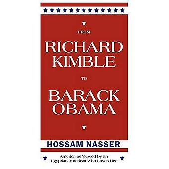 From Richard Kimble to Barack Obama America as Viewed by an EgyptianAmerican Who Loves Her by Nasser & Hossam
