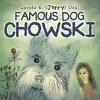 BEROEMDE hond CHOWSKI door Jerry Deal & Gerald R.