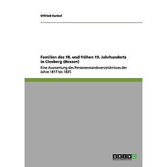 Familien des 18. und frhen 19. Jahrhunderts in Cleeberg Hessen by Hankel & Otfried