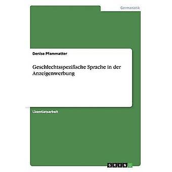 Geschlechtsspezifische Sprache in der Anzeigenwerbung by Pfammatter & Denise