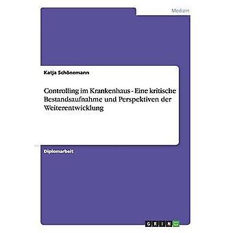 Kontrollerende im Krankenhaus Eine kritische Bestandsaufnahme und Perspektiven der Weiterentwicklung af Schnemann & Katja