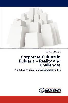Corporate Culture in Bulgaria  Reality and Challenges by Milanova & Adelina