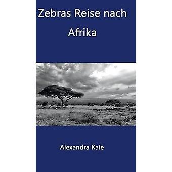 Zebre Reise nach Afrika da Kaie & Alexandra