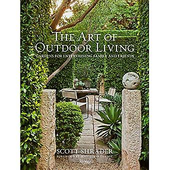 The Art of Outdoor Living:� Gardens for Entertaining Family and Friends