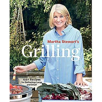 Martha Stewart's Grilling: 125+ Recipes for Gatherings� Large and Small
