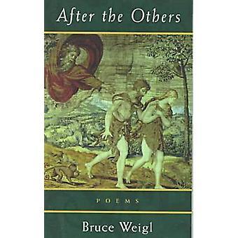 Etter den andre - dikt av Bruce Weigl - 9780810150928 bok
