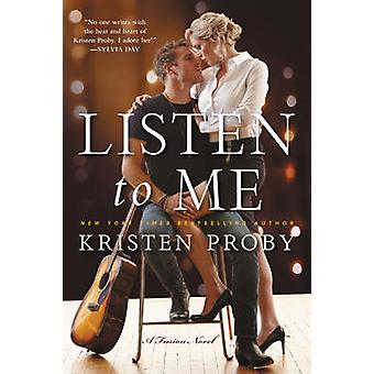 Listen to Me - A Fusion Novel by Kristen Proby - 9780062434753 Book