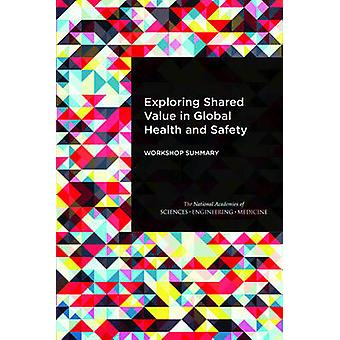 Exploring Shared Value in Global Health and Safety - Workshop Summary