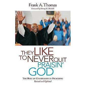 They Like to Never Quit Praisin' God - The Role of Celebration in Prea