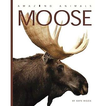 Moose by Kate Riggs - 9780898126969 Book