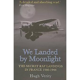 We Landed by Moonlight - Secret Raf Landings in France 1940-1944 (2nd