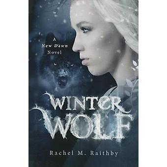 Winter Wolf by Rachel M. Raithby - 9781503949768 Book
