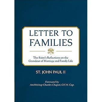 Letter to Families - The Saint's Reflections on the Grandeur of Marria