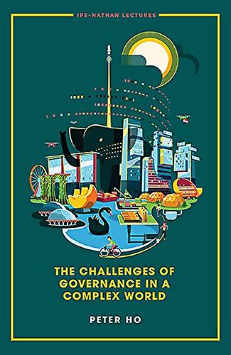 Challenges Of Governance In A Complex World - The by Ariel Tan - 9789
