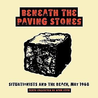 Beneath the Paving Stones...Situationists and the Beach, May '68': Situations and the Street, May 1968 [Unabridged]
