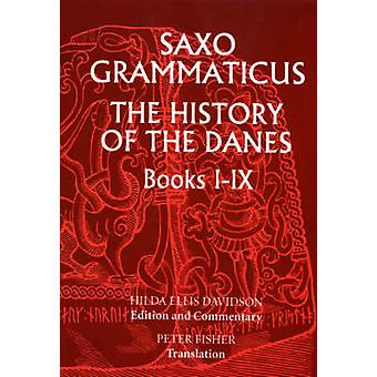Saxo Grammaticus The History of the Danes Books IIX I. English Text II. Commentary by Saxo & Frederick York