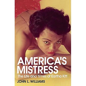 America's Mistress: Eartha Kitt Her Life and Times (Paperback) by Williams John L.