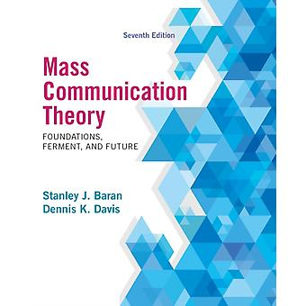 Mass Communication Theory: Foundations Ferment and Future (Paperback) by Baran Stanley J. Davis Dennis