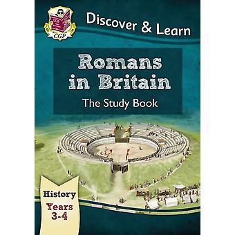 KS2 Discover & Learn: History - Romans in Britain Study Book Year 3 & 4 (for the New Curriculum) (Paperback) by Cgp Books Cgp Books