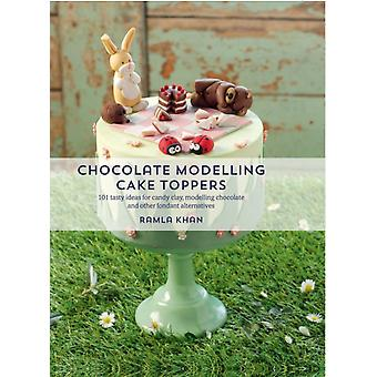 Chocolate Modelling Cake Toppers: 101 tasty ideas for candy clay modelling chocolate and other fondant alternatives (Flexibound) by Khan Ramla Gill Davinder Kaur