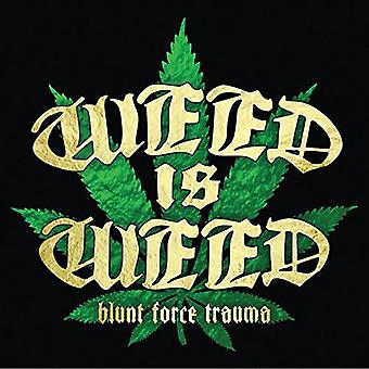 Ukrudt er Weed - Blunt Force Trauma [CD] USA import
