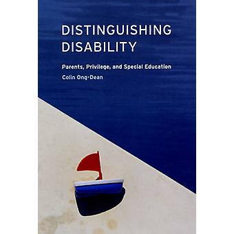 Distinguishing Disability - Parents - Privilege - and Special Educatio