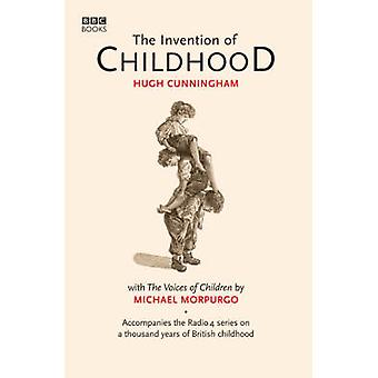 The Invention of Childhood by Hugh Cunningham - 9780563493907 Book