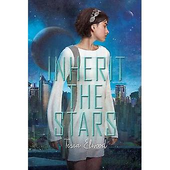 Inherit the Stars by Tessa Elwood - 9780762458400 Book